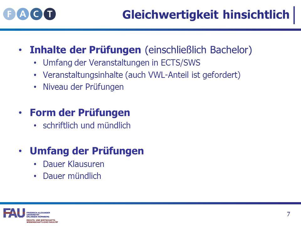 Gleichwertigkeit hinsichtlich Inhalte der Prüfungen (einschließlich Bachelor) Umfang der Veranstaltungen in ECTS/SWS Veranstaltungsinhalte (auch VWL-A
