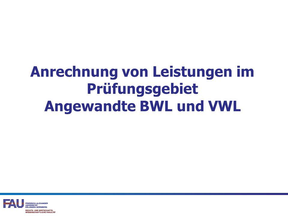 Anrechnung von Leistungen im Prüfungsgebiet Angewandte BWL und VWL