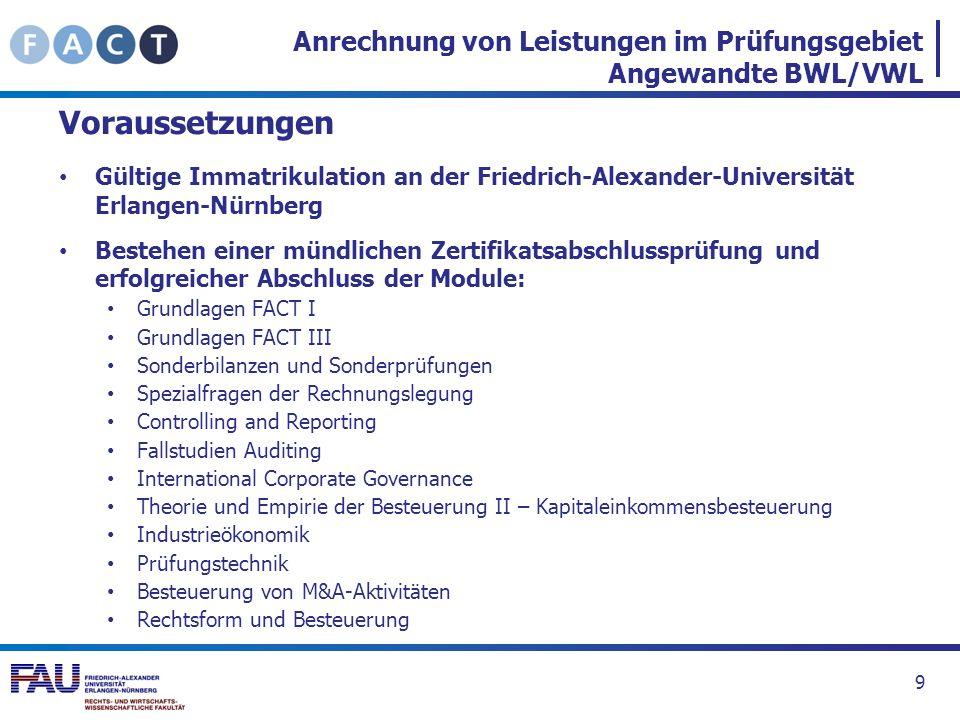 Anrechnung von Leistungen im Prüfungsgebiet Angewandte BWL/VWL Voraussetzungen Gültige Immatrikulation an der Friedrich-Alexander-Universität Erlangen