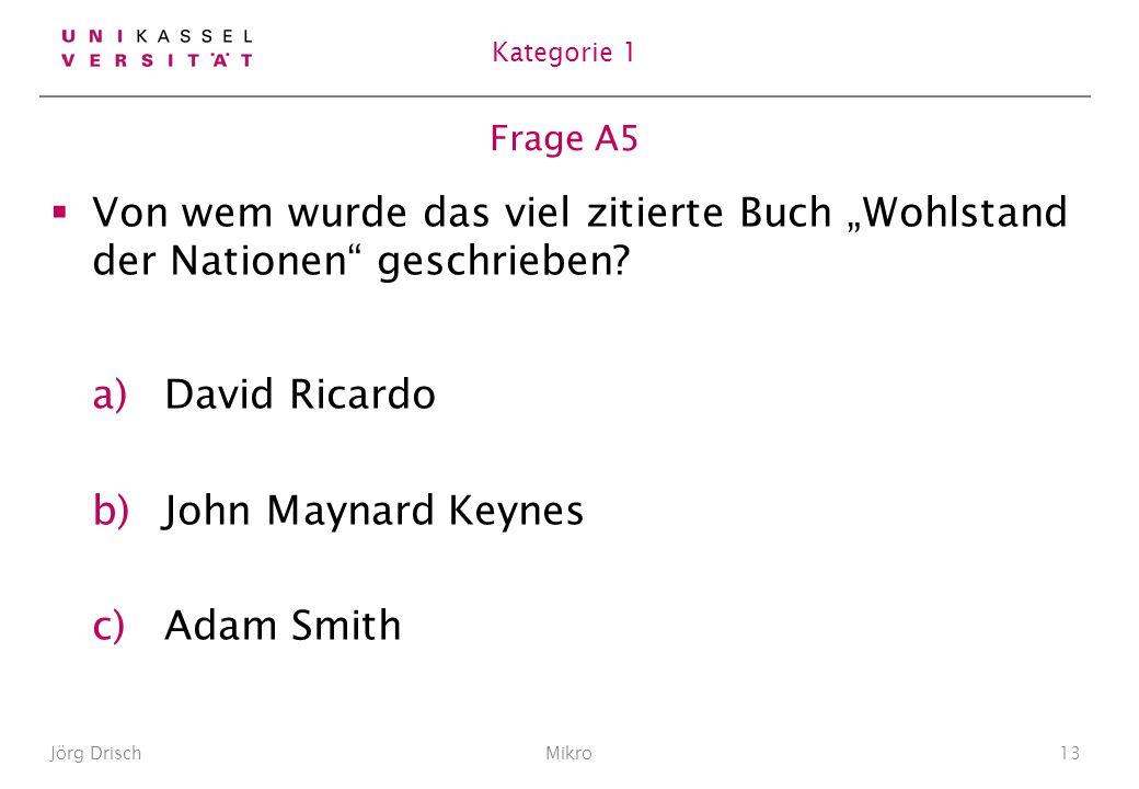 Frage A5 Von wem wurde das viel zitierte Buch Wohlstand der Nationen geschrieben.