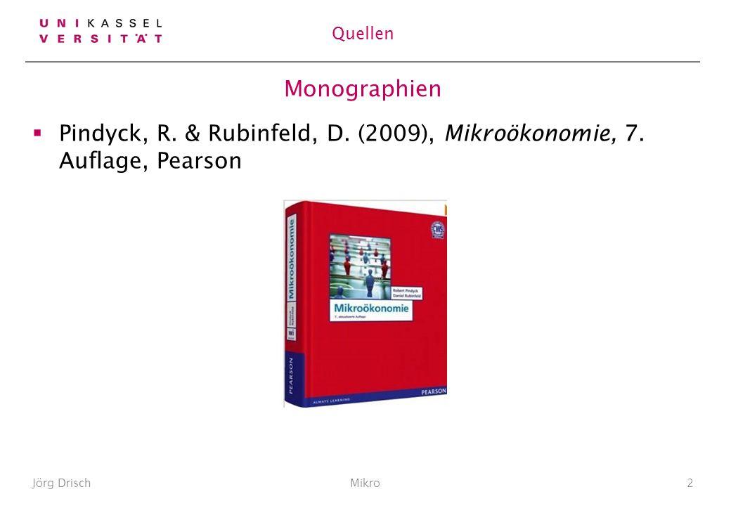 Monographien Pindyck, R.& Rubinfeld, D. (2009), Mikroökonomie, 7.