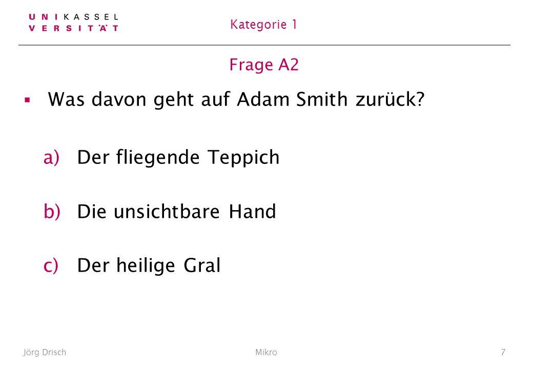 Frage A2 Was davon geht auf Adam Smith zurück.