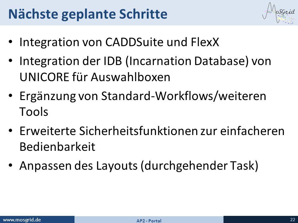 www.mosgrid.de Nächste geplante Schritte Integration von CADDSuite und FlexX Integration der IDB (Incarnation Database) von UNICORE für Auswahlboxen E