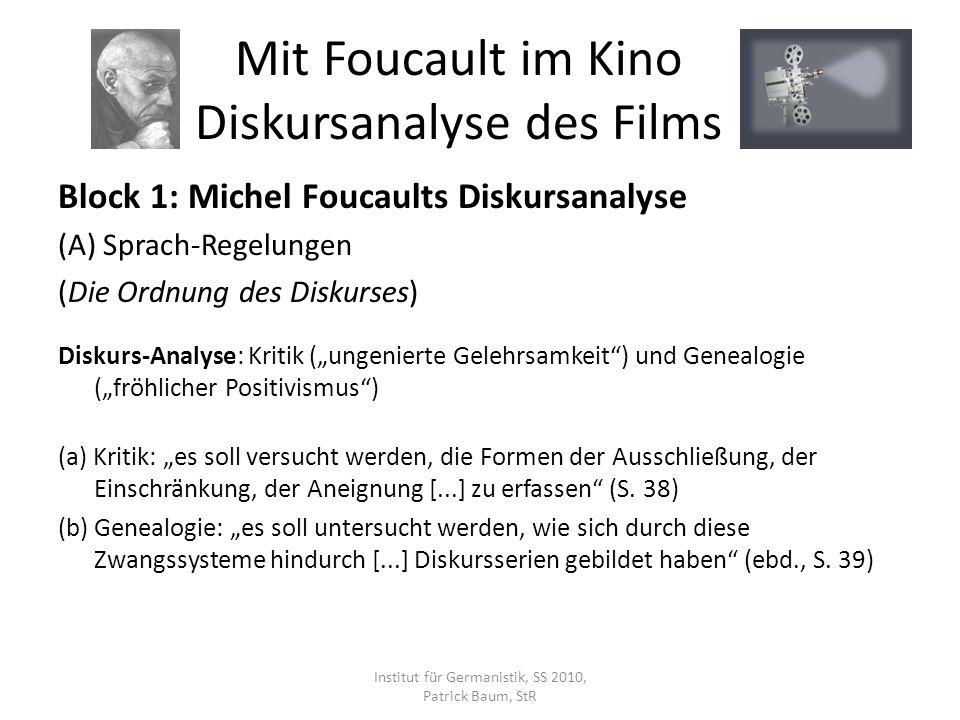 Block 1: Michel Foucaults Diskursanalyse (A) Sprach-Regelungen (Die Ordnung des Diskurses) Diskurs-Analyse: Kritik (ungenierte Gelehrsamkeit) und Gene