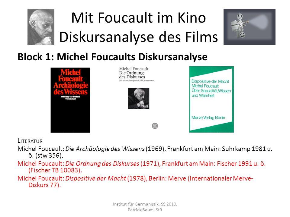Block 1: Michel Foucaults Diskursanalyse L ITERATUR Michel Foucault: Die Archäologie des Wissens (1969), Frankfurt am Main: Suhrkamp 1981 u. ö. (stw 3