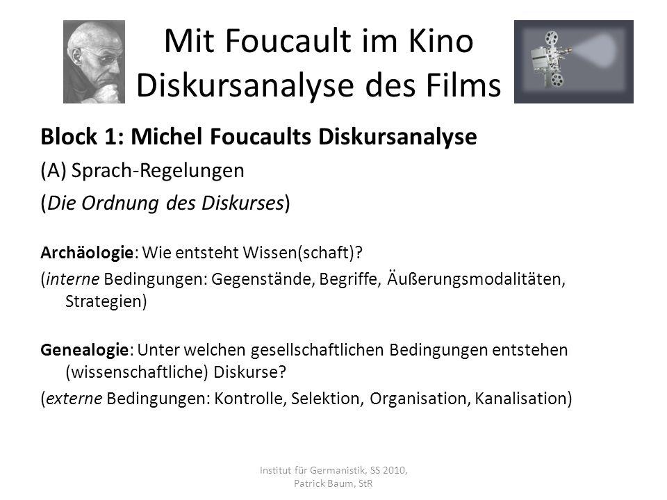 Block 1: Michel Foucaults Diskursanalyse (A) Sprach-Regelungen (Die Ordnung des Diskurses) Archäologie: Wie entsteht Wissen(schaft)? (interne Bedingun