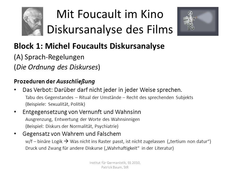 Block 1: Michel Foucaults Diskursanalyse (A) Sprach-Regelungen (Die Ordnung des Diskurses) Prozeduren der Ausschließung Das Verbot: Darüber darf nicht