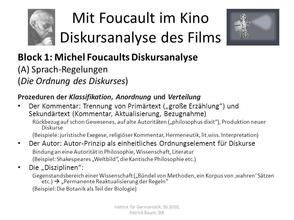 Block 1: Michel Foucaults Diskursanalyse (A) Sprach-Regelungen (Die Ordnung des Diskurses) Prozeduren der Klassifikation, Anordnung und Verteilung Der