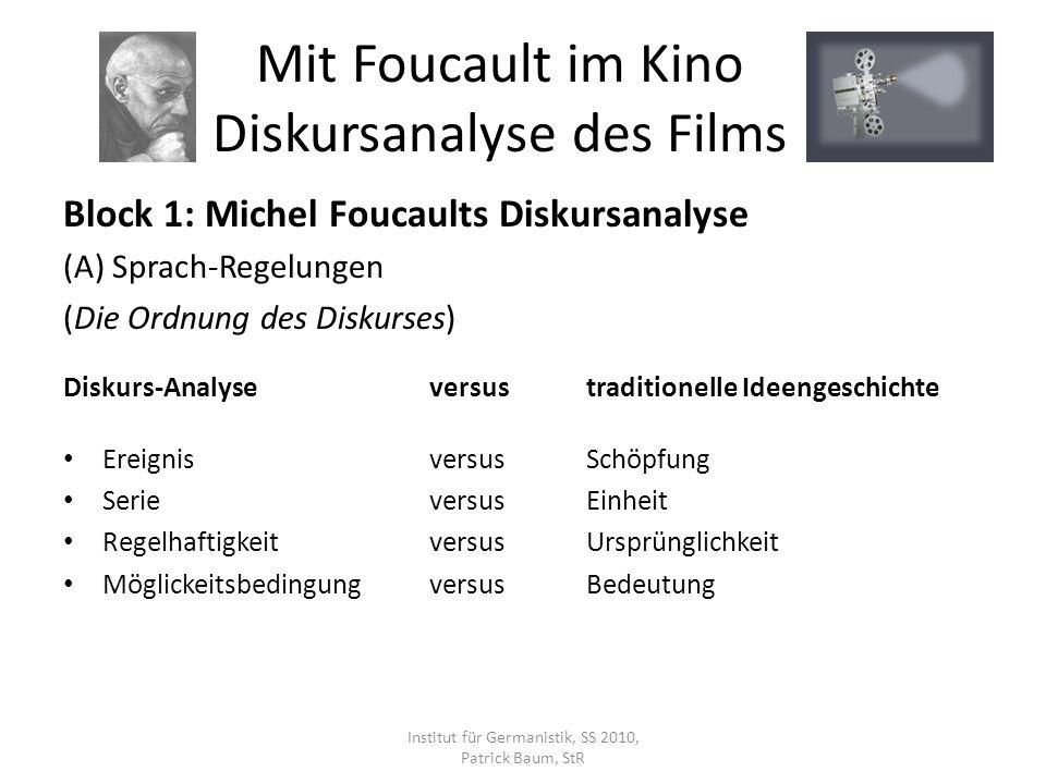Block 1: Michel Foucaults Diskursanalyse (A) Sprach-Regelungen (Die Ordnung des Diskurses) Diskurs-Analyseversus traditionelle Ideengeschichte Ereigni