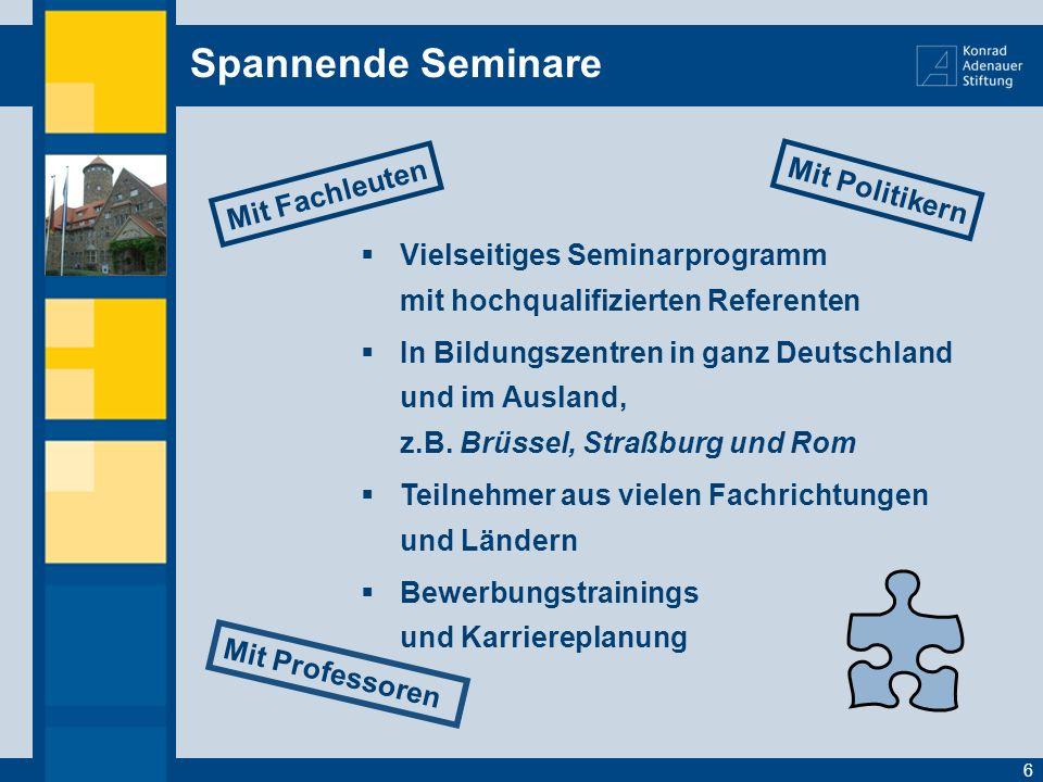 Spannende Seminare Vielseitiges Seminarprogramm mit hochqualifizierten Referenten In Bildungszentren in ganz Deutschland und im Ausland, z.B. Brüssel,