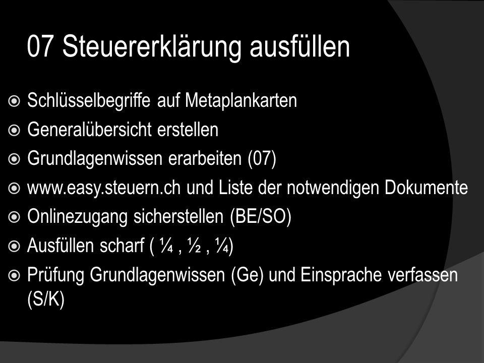 07 Steuererklärung ausfüllen Schlüsselbegriffe auf Metaplankarten Generalübersicht erstellen Grundlagenwissen erarbeiten (07) www.easy.steuern.ch und
