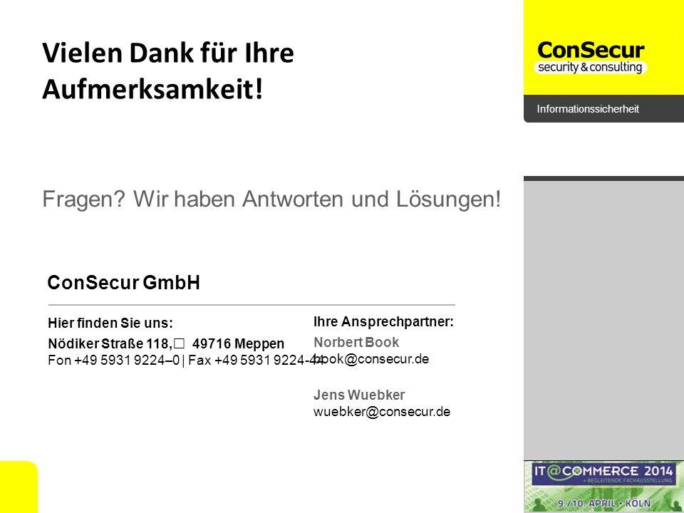 Informationssicherheit Vielen Dank für Ihre Aufmerksamkeit! Hier finden Sie uns: Nödiker Straße 118, 49716 Meppen Fon +49 5931 9224–0 | Fax +49 5931