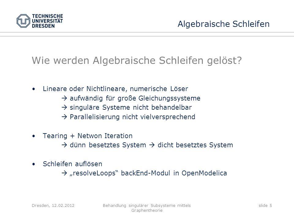 Wie werden Algebraische Schleifen gelöst? Lineare oder Nichtlineare, numerische Löser aufwändig für große Gleichungssysteme singuläre Systeme nicht be