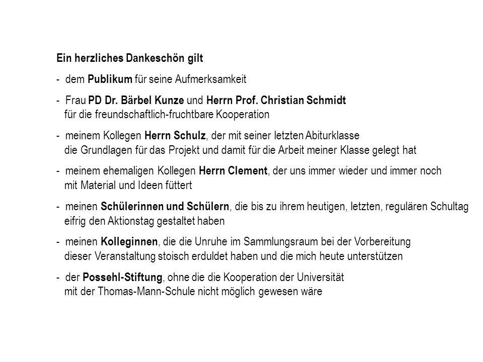 Ein herzliches Dankeschön gilt - dem Publikum für seine Aufmerksamkeit - Frau PD Dr. Bärbel Kunze und Herrn Prof. Christian Schmidt für die freundscha