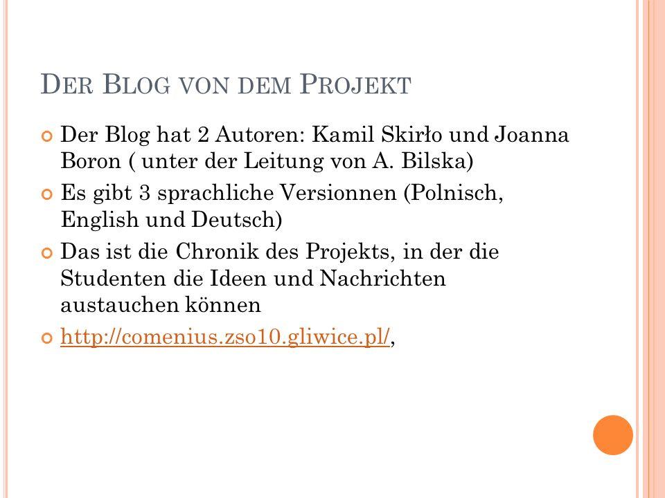 D ER B LOG VON DEM P ROJEKT Der Blog hat 2 Autoren: Kamil Skirło und Joanna Boron ( unter der Leitung von A.