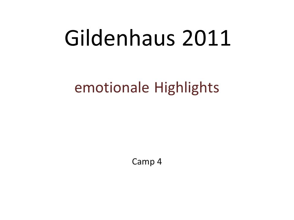 Gildenhaus 2011 emotionale Highlights Camp 4