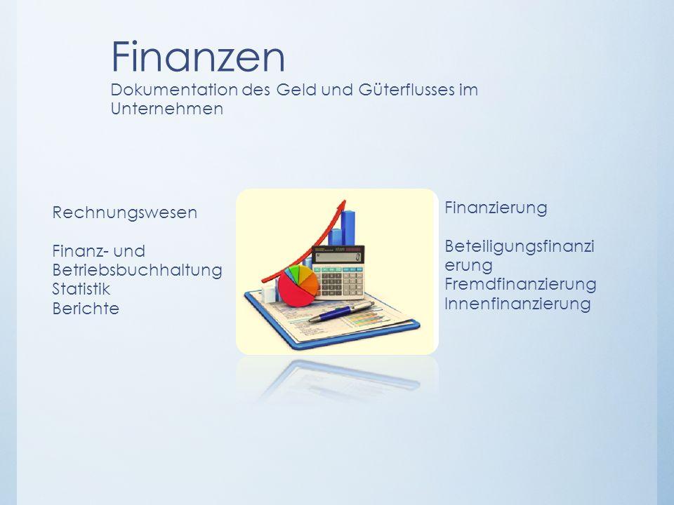 Rechnungswesen Finanz- und Betriebsbuchhaltung Statistik Berichte Finanzierung Beteiligungsfinanzi erung Fremdfinanzierung Innenfinanzierung Finanzen