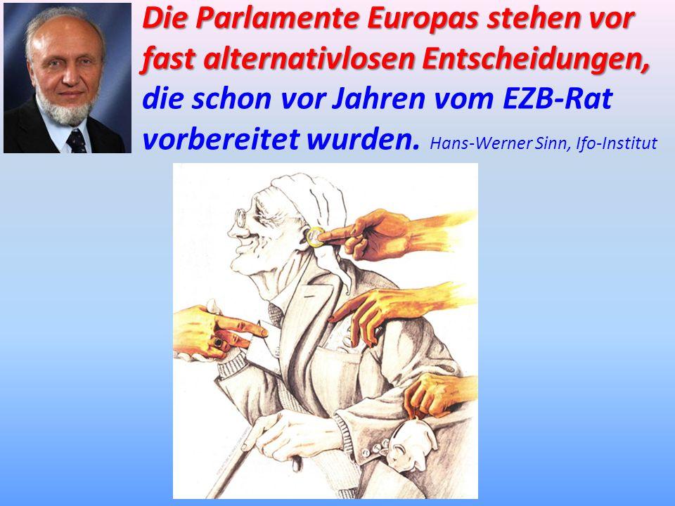 Die Parlamente Europasstehen vor fast alternativlosen Entscheidungen, Die Parlamente Europas stehen vor fast alternativlosen Entscheidungen, die schon