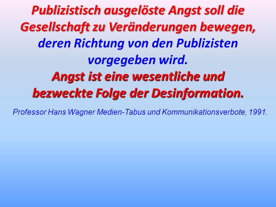 Professor Hans Wagner Medien-Tabus und Kommunikationsverbote, 1991. Publizistisch ausgelöste Angst soll die Gesellschaft zu Veränderungen bewegen, Pub