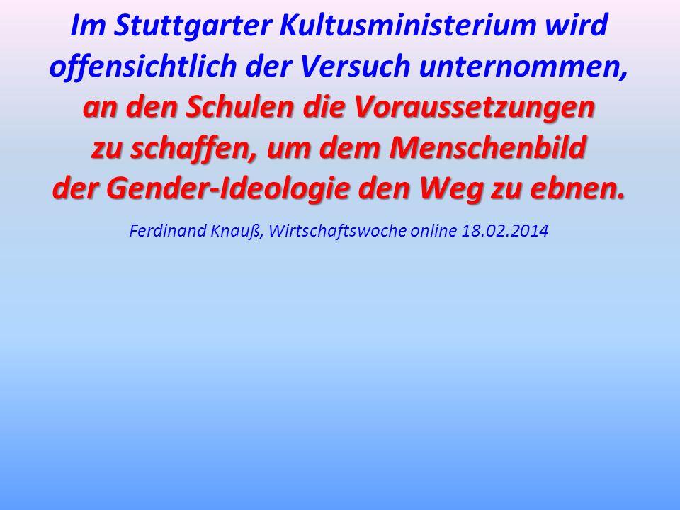Im Stuttgarter Kultusministerium wird offensichtlich der Versuch unternommen, an den Schulen die Voraussetzungen zu schaffen, um dem Menschenbild der