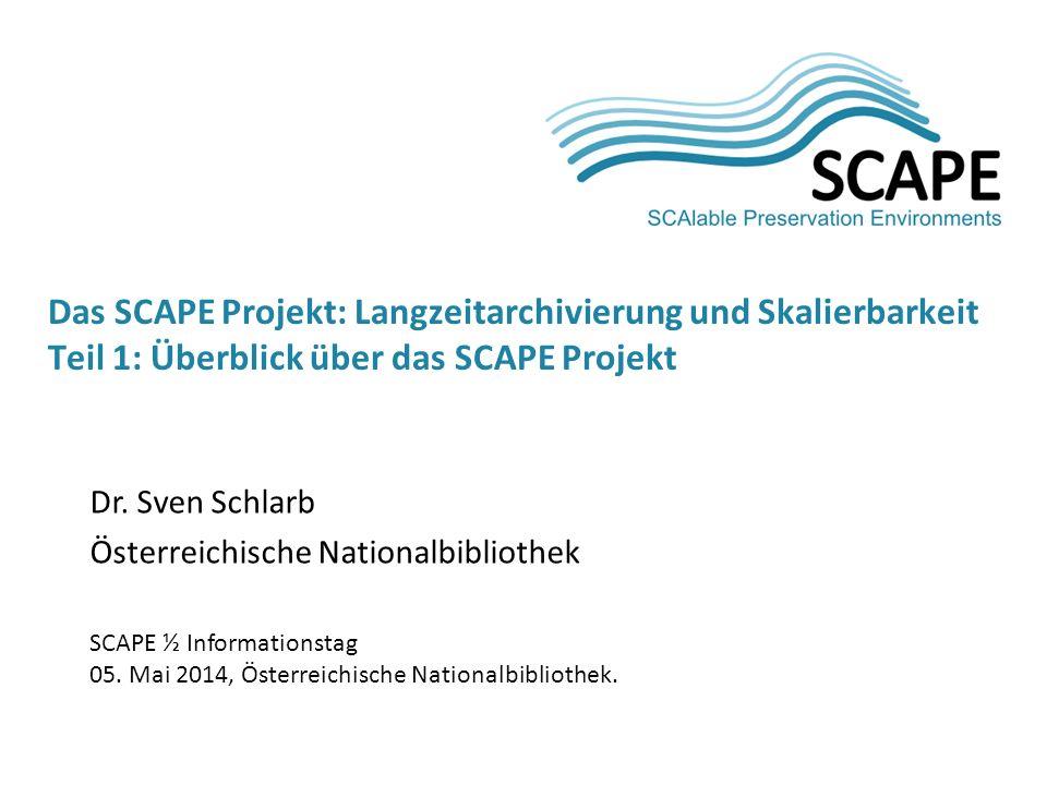 Dr. Sven Schlarb Österreichische Nationalbibliothek SCAPE ½ Informationstag 05. Mai 2014, Österreichische Nationalbibliothek. Das SCAPE Projekt: Langz