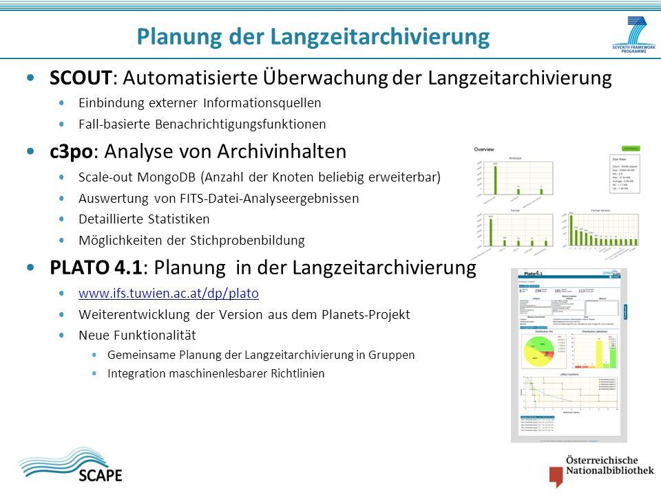 SCOUT: Automatisierte Überwachung der Langzeitarchivierung Einbindung externer Informationsquellen Fall-basierte Benachrichtigungsfunktionen c3po: Ana