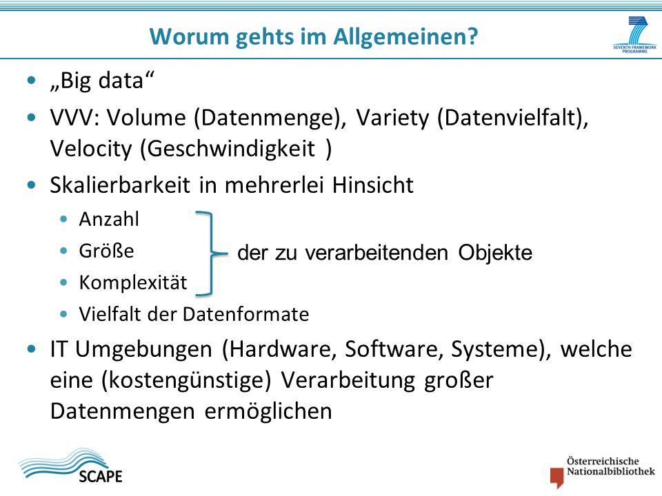 Worum gehts im Allgemeinen? Big data VVV: Volume (Datenmenge), Variety (Datenvielfalt), Velocity (Geschwindigkeit ) Skalierbarkeit in mehrerlei Hinsic