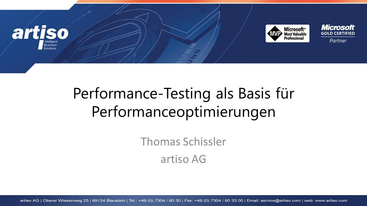 Performance-Testing als Basis für Performanceoptimierungen Thomas Schissler artiso AG