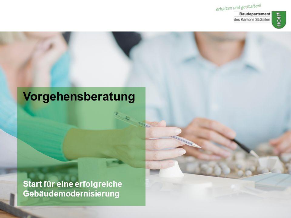 © Baudepartement des Kantons St.GallenDezember 2010 Vorgehensberatung Start für eine erfolgreiche Gebäudemodernisierung