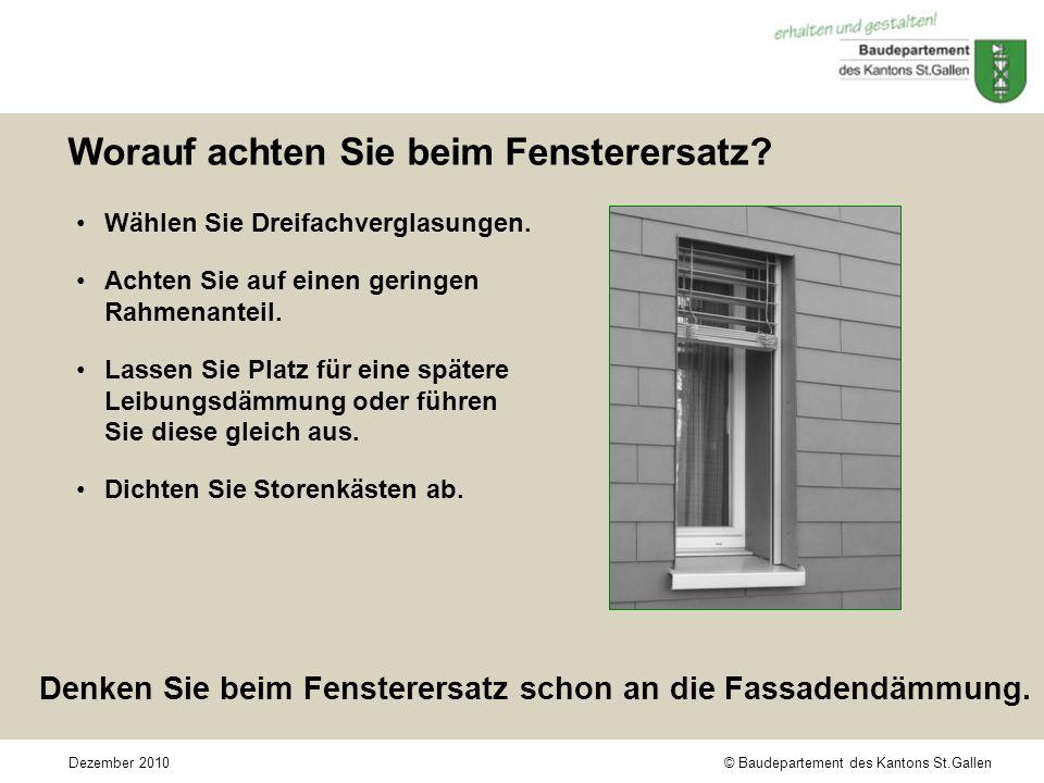 © Baudepartement des Kantons St.GallenDezember 2010 Worauf achten Sie beim Fensterersatz.