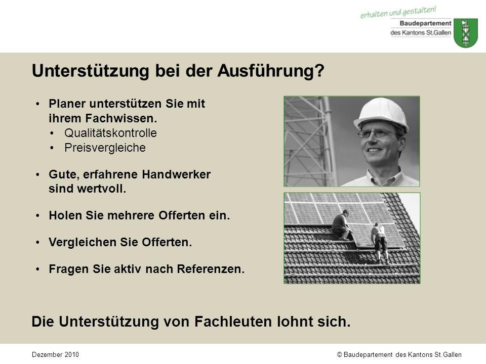 © Baudepartement des Kantons St.GallenDezember 2010 Unterstützung bei der Ausführung.