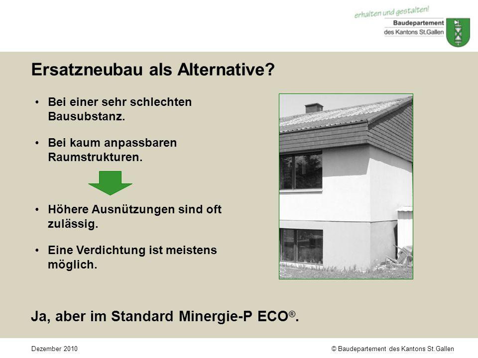 © Baudepartement des Kantons St.GallenDezember 2010 Ersatzneubau als Alternative.
