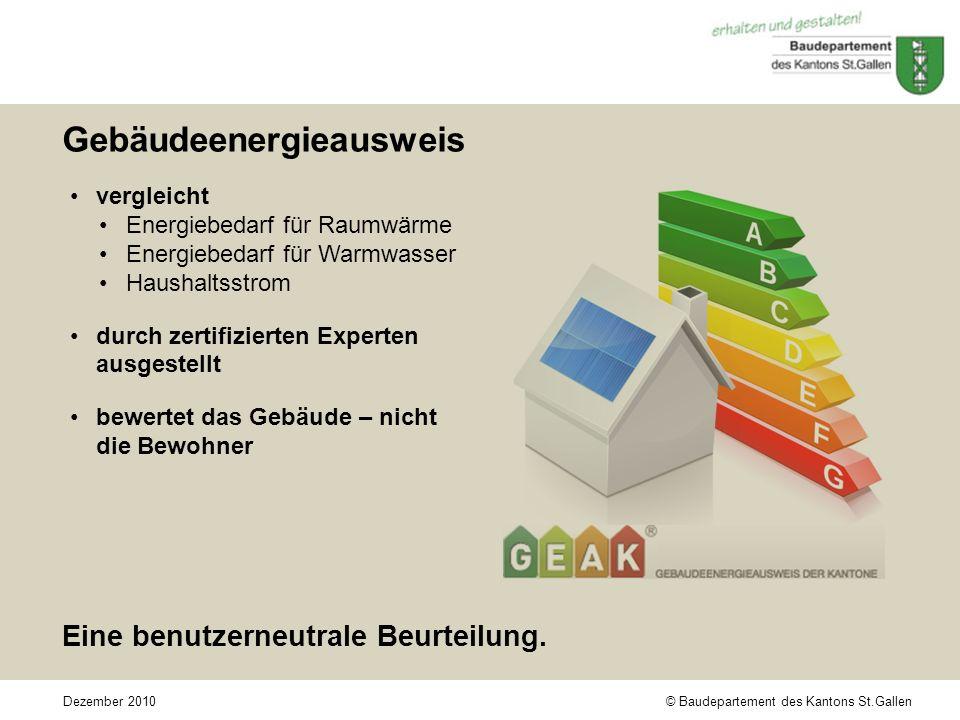 © Baudepartement des Kantons St.GallenDezember 2010 Eine benutzerneutrale Beurteilung.