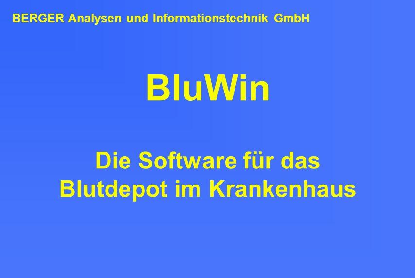 BluWin Die Software für das Blutdepot im Krankenhaus BERGER Analysen und Informationstechnik GmbH