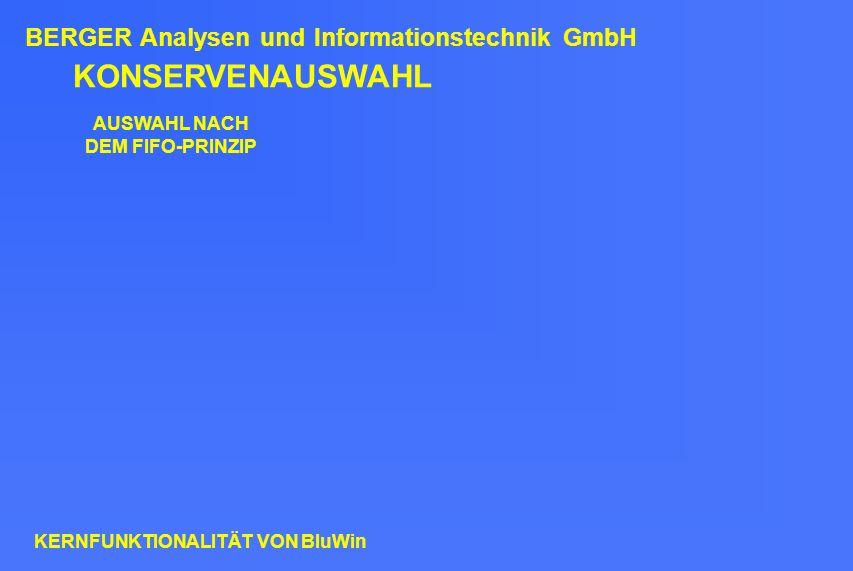KONSERVENAUSWAHL AUSWAHL NACH DEM FIFO-PRINZIP BERGER Analysen und Informationstechnik GmbH KERNFUNKTIONALITÄT VON BluWin