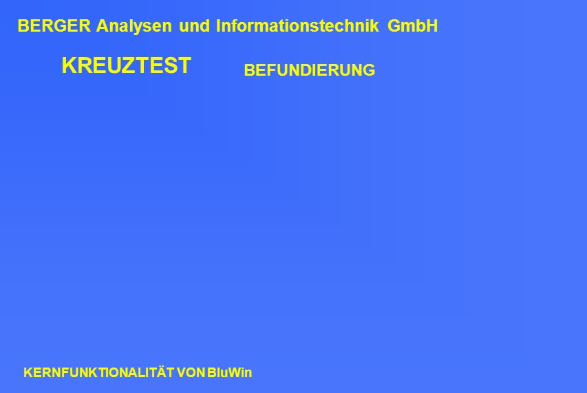 KREUZTEST BEFUNDIERUNG BERGER Analysen und Informationstechnik GmbH KERNFUNKTIONALITÄT VON BluWin