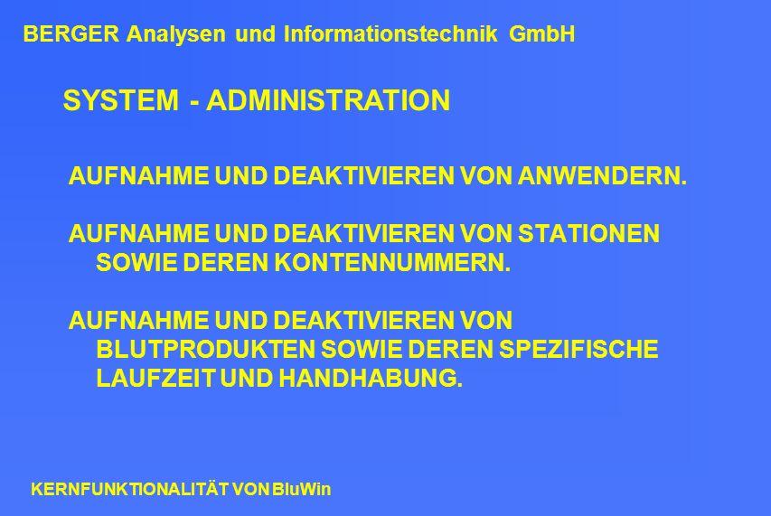 SYSTEM - ADMINISTRATION AUFNAHME UND DEAKTIVIEREN VON ANWENDERN. AUFNAHME UND DEAKTIVIEREN VON STATIONEN SOWIE DEREN KONTENNUMMERN. AUFNAHME UND DEAKT