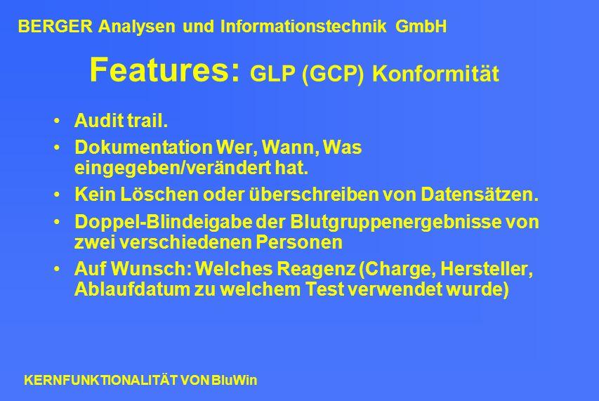 Features: GLP (GCP) Konformität Audit trail. Dokumentation Wer, Wann, Was eingegeben/verändert hat. Kein Löschen oder überschreiben von Datensätzen. D