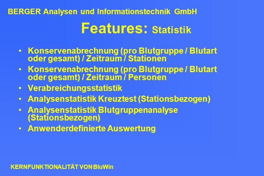 Features: Statistik Konservenabrechnung (pro Blutgruppe / Blutart oder gesamt) / Zeitraum / Stationen Konservenabrechnung (pro Blutgruppe / Blutart od