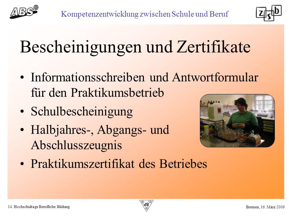 14. Hochschultage Berufliche Bildung Kompetenzentwicklung zwischen Schule und Beruf Bremen, 16. März 2006 Bescheinigungen und Zertifikate Informations