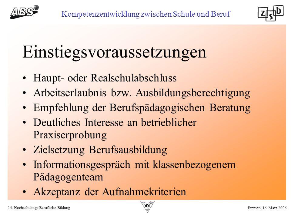 14. Hochschultage Berufliche Bildung Kompetenzentwicklung zwischen Schule und Beruf Bremen, 16. März 2006 Einstiegsvoraussetzungen Haupt- oder Realsch