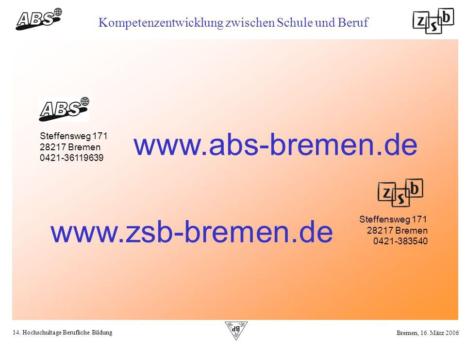 14. Hochschultage Berufliche Bildung Kompetenzentwicklung zwischen Schule und Beruf Bremen, 16. März 2006 Steffensweg 171 28217 Bremen 0421-36119639 S
