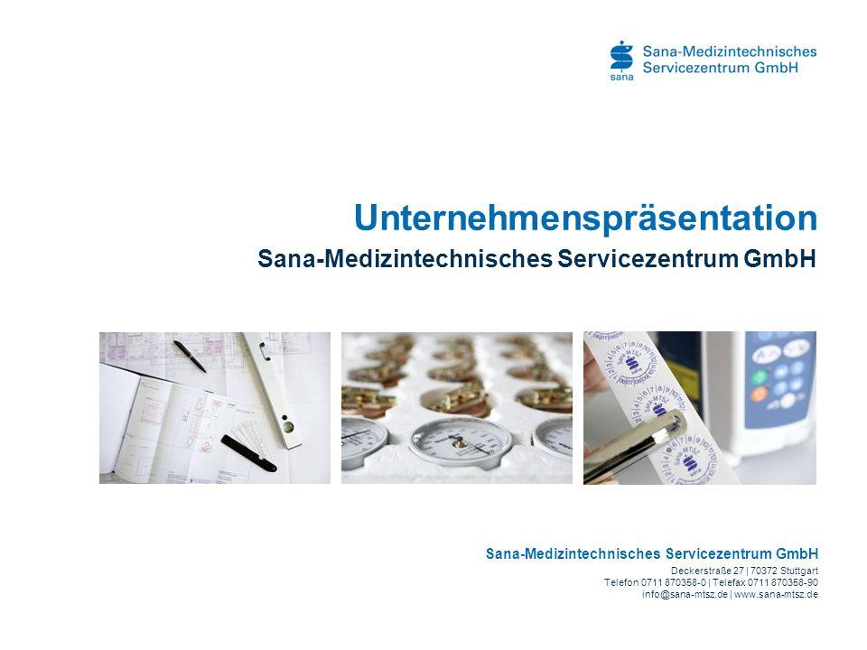 Sana - MTSZ GmbH I Unternehmenspräsentation I Oktober 2008 Deckerstraße 27 I 70372 Stuttgart I www.sana-mtsz.de Unser Unternehmen Basisdaten Qualität aus Verantwortung, weil Sicherheit zählt.
