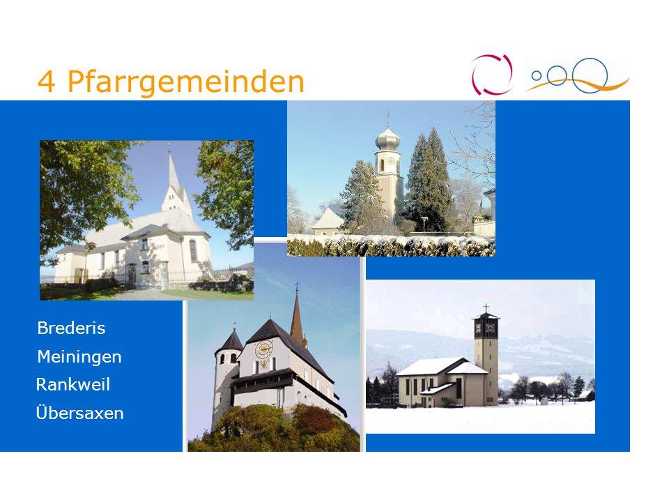 08.05.2006 4.11.2005 4 Pfarrgemeinden Rankweil Übersaxen Meiningen Brederis