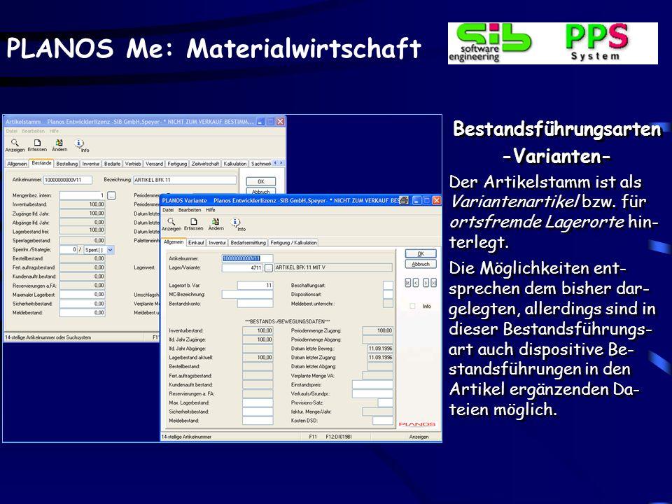 PLANOS Me: Materialwirtschaft Bestandsführungsarten -Varianten- Der Artikelstamm ist als Variantenartikel bzw. für ortsfremde Lagerorte hin- terlegt.