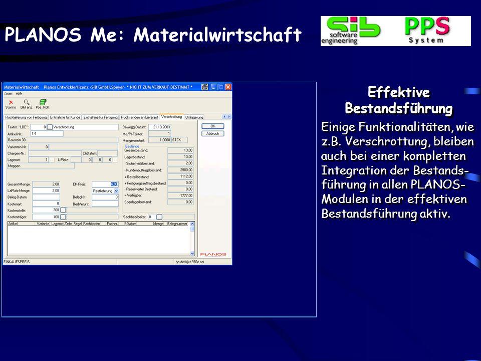 PLANOS Me: Materialwirtschaft Effektive Bestandsführung Einige Funktionalitäten, wie z.B.