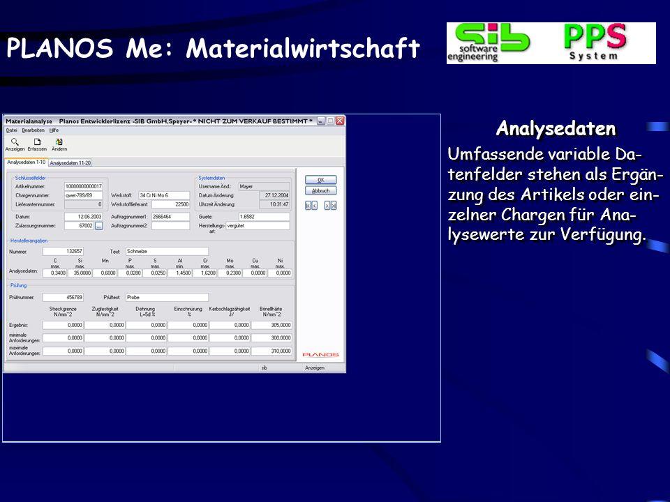 PLANOS Me: Materialwirtschaft Analysedaten Umfassende variable Da- tenfelder stehen als Ergän- zung des Artikels oder ein- zelner Chargen für Ana- lys