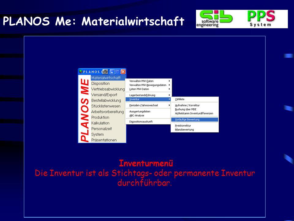 PLANOS Me: Materialwirtschaft Inventurmenü Die Inventur ist als Stichtags- oder permanente Inventur durchführbar.