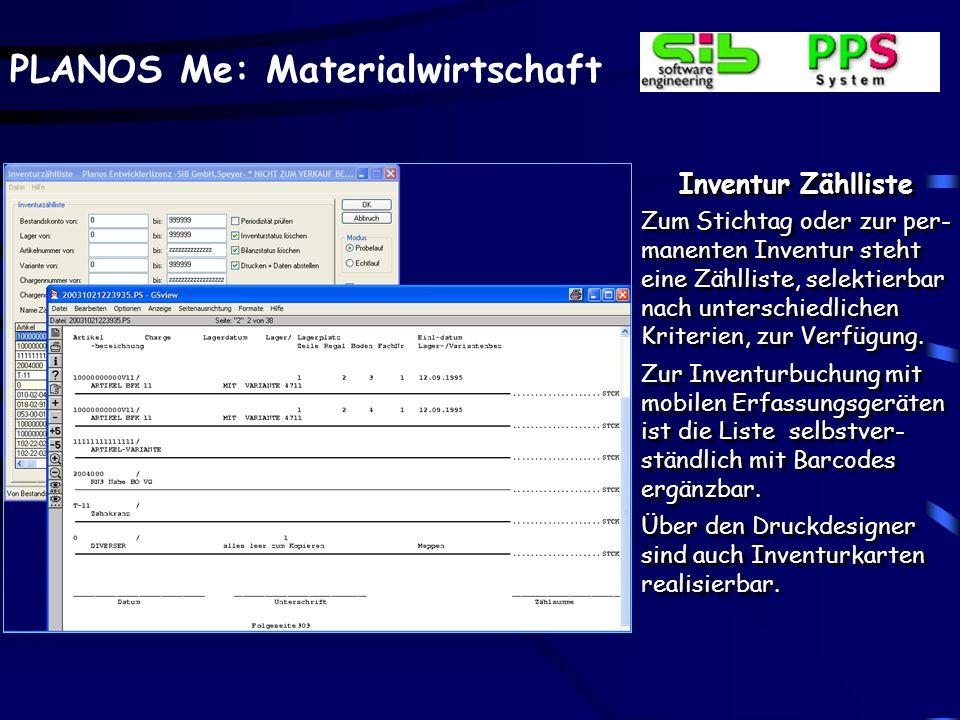 PLANOS Me: Materialwirtschaft Inventur Zählliste Zum Stichtag oder zur per- manenten Inventur steht eine Zählliste, selektierbar nach unterschiedlichen Kriterien, zur Verfügung.