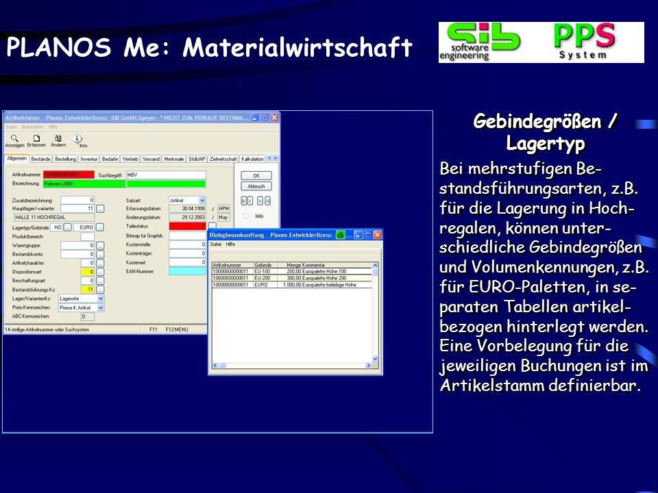 PLANOS Me: Materialwirtschaft Weitere Auskünfte Visualisierung der Lager- bestandssituation, z.B.
